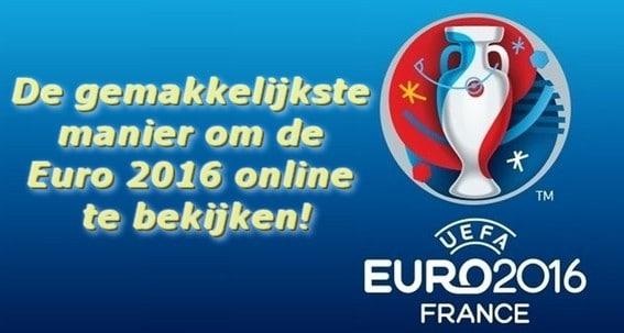 De gemakkelijkste manier om de Euro 2016 online te bekijken!
