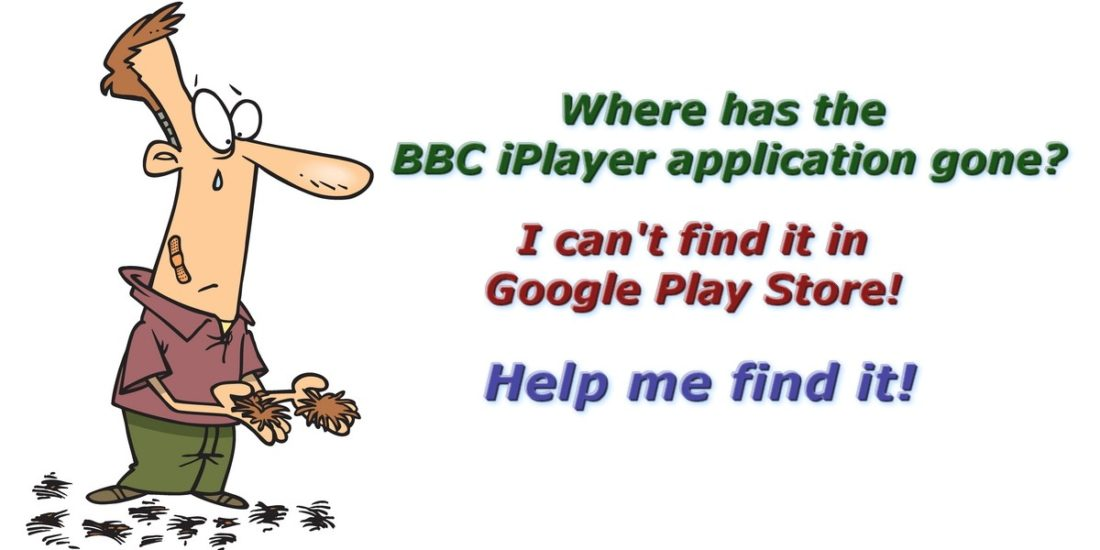 i can t find the BBC iPlayer application in Google Play Store