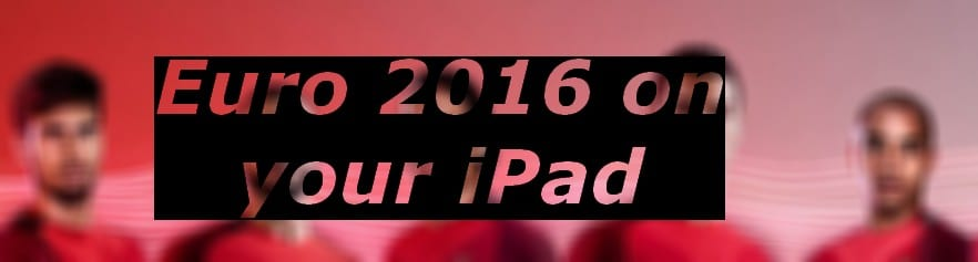 watch euro 2016 on your iPad