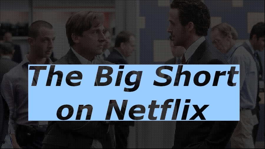 the big short on netflix 2016