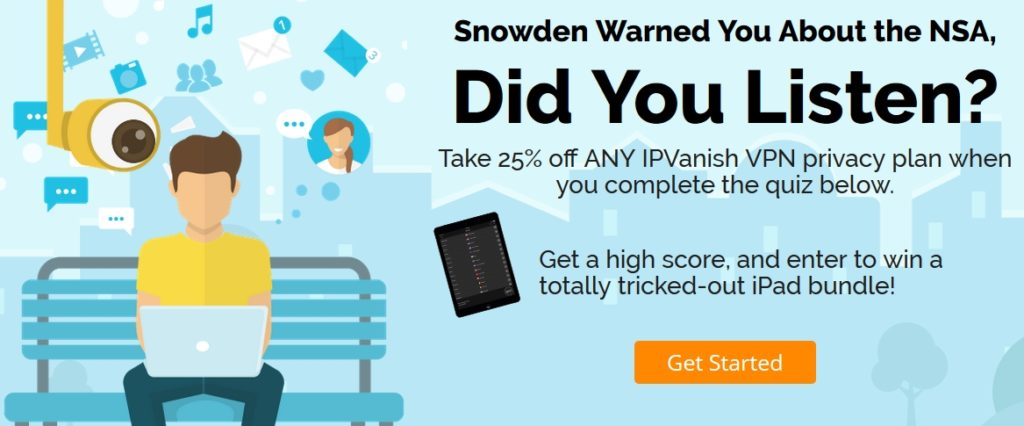 25% discount on all IPVanish plans because of Edward Snowden