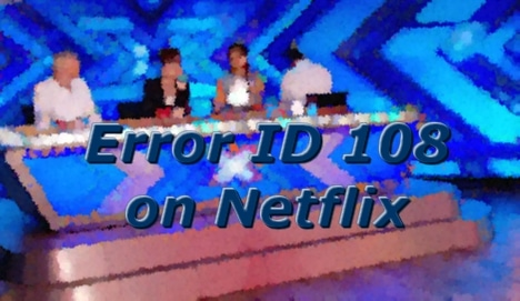 Suffering from Netflix Error ID 108?