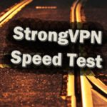Testing the StrongVPN speeds!