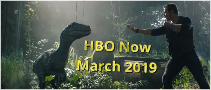 Blockbusters coming to HBO Now in March 2019