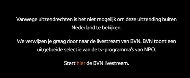 Or you might see an error message looking something like this, telling that the live stream cannot be seen outside the Netherlands.