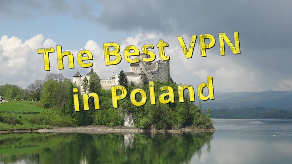 The Fastest VPN in Poland - a 2019 Speed Test!