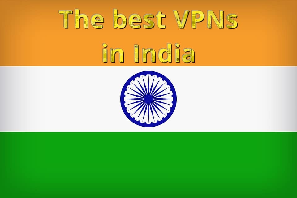 The best and fastest VPN providers in India