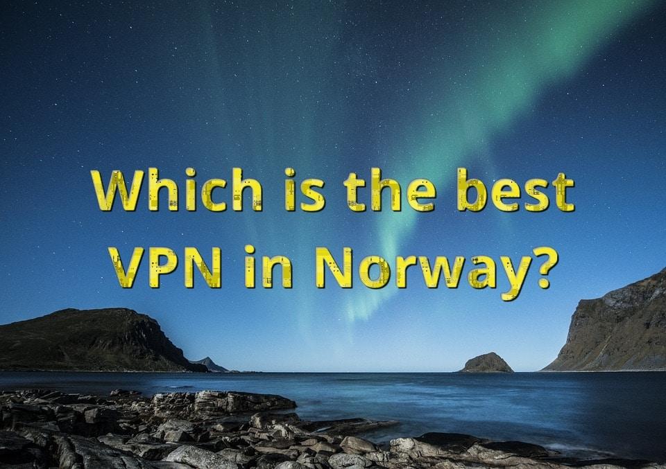 De raskeste VPN tjenestene i Norge