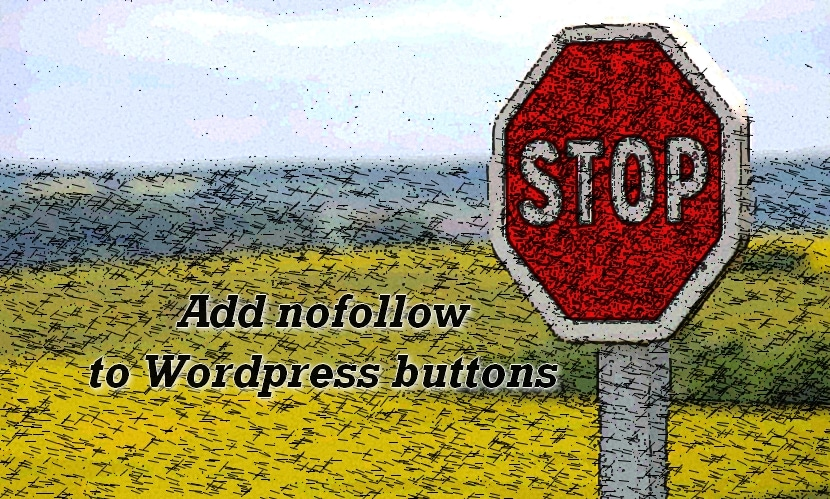 "How to add rel=""nofollow"" to buttons in Wordpress?"