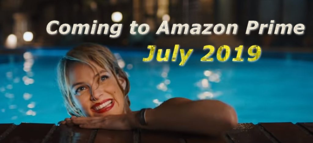 Coming to Amazon Prime July 2019