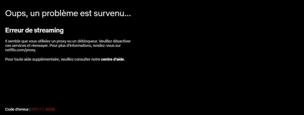 Erreur de streaming - Il semble que vous utilisiez un proxy ou un débloqueur. Veuillez désactiver cesservices et réessayer.