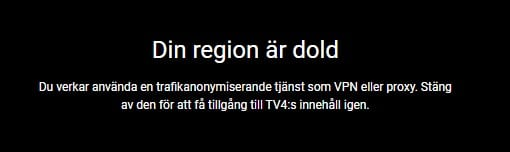 Your region is hidden, TV4Play discovers the usage of proxy and VPn services.