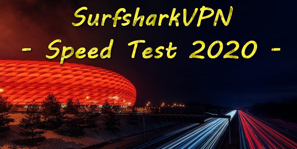 Testing the SurfsharkVPN download speeds in 2020