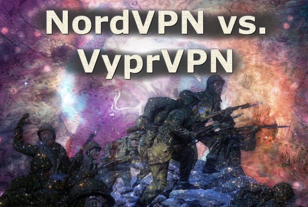 NordVPN vs VyprVPN - The big VPN battle