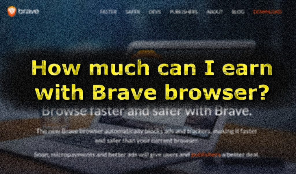 How much can I earn with Brave browser?