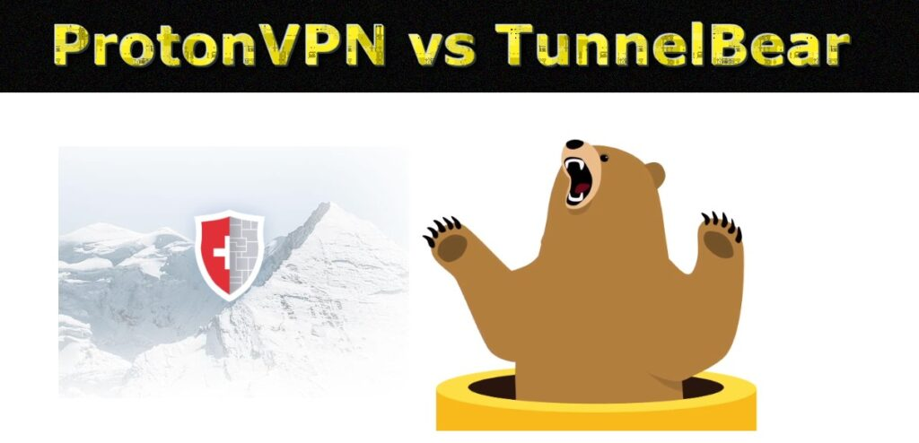 TunnelBear vs. ProtonVPN? Which is the best free VPN service?
