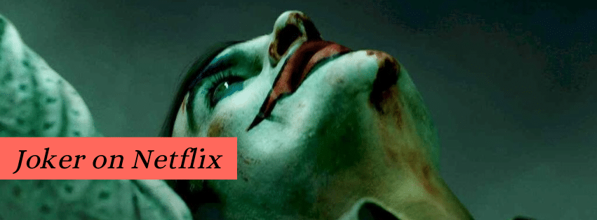 Is the Joaquin Phoenix movie Joker on Netflix? When will it come to Netflix? How to watch Joker online?