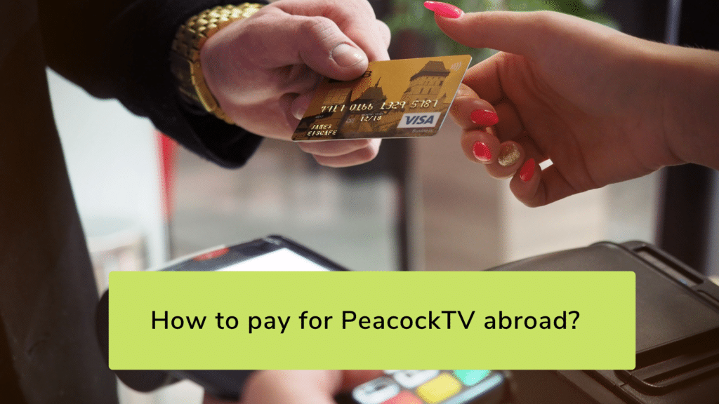 How can I pay for PeacockTV Premium without an American payment card?