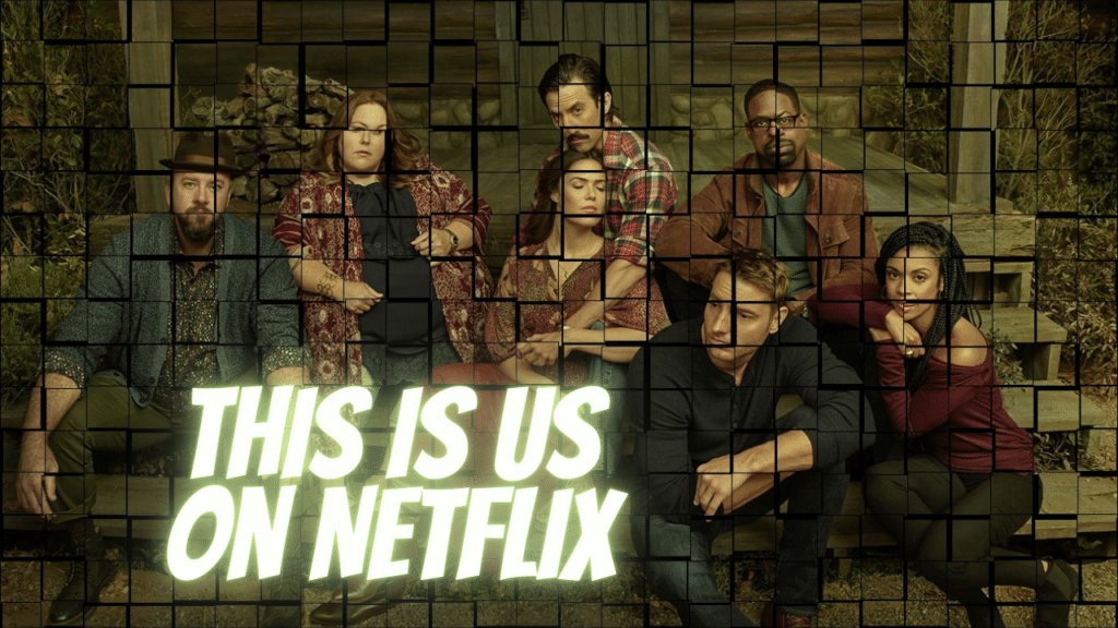 This Is Us Netflix
