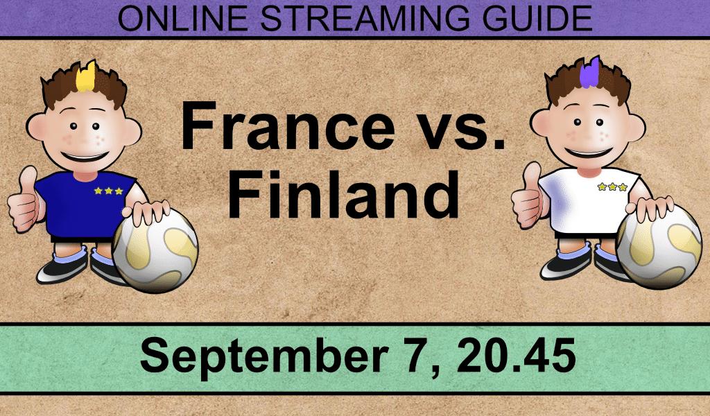 Como posso assistir França - Finlândia online (7 de setembro de 2021)