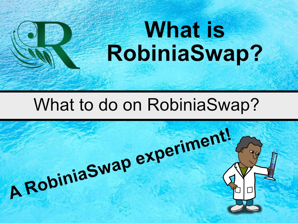 What is RobiniaSwap? Is it worth using? BONUS: A RobiniaSwap experiemt!